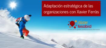 Masterclass Adaptación estratégica de las organizaciones con Xavier Ferràs